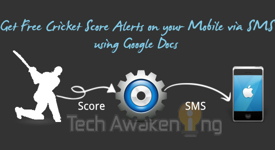 Get free cricket score alerts on mobile by SMS using Google Docs