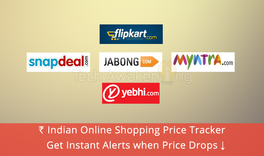 Free Price Tracker - Get Alerts when product price drops on Flipkart, Snapdeal, Jabong, Myntra and Yebhi