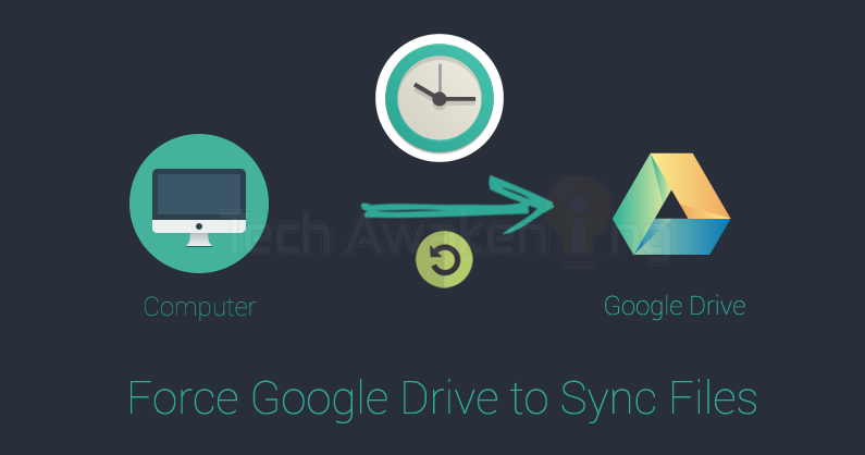 How to Manually Force Google Drive To Sync Files